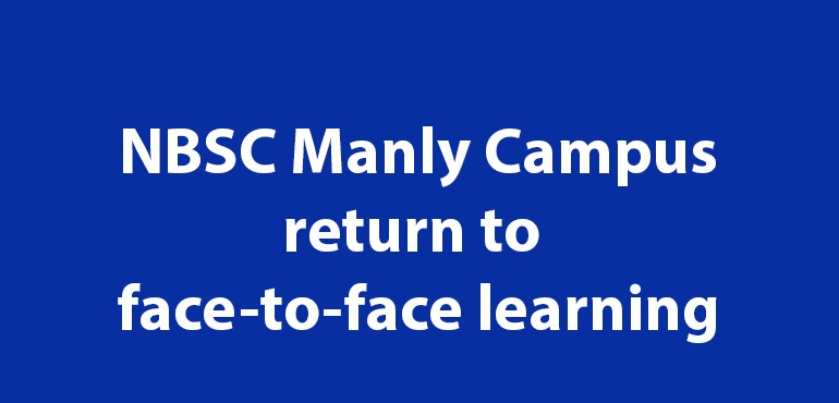 Title - NBSC Manly Campus retun to face-to-face learning